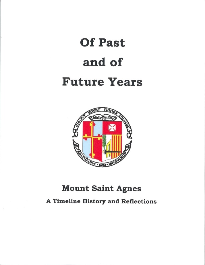 Of Past and of Future Years: Mount Saint Agnes: A timeline History and Reflections